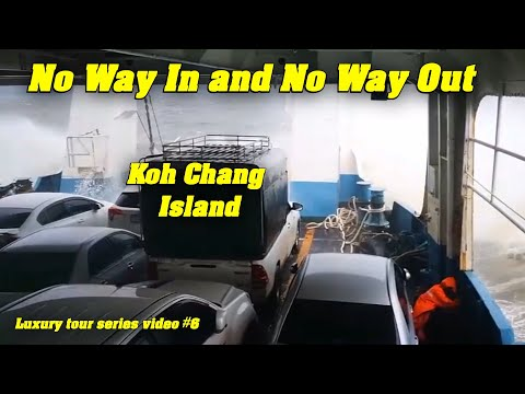 No Way In And No Way Out! Koh Chang Island เกาะช้าง