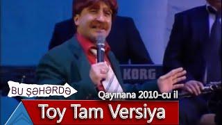 Bu Şəhərdə - Toy Tam Versiya (Qayınana, 2010)