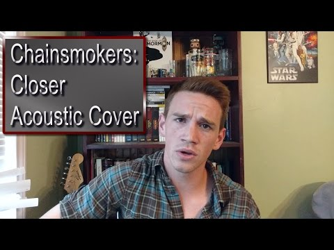 Closer-The Chainsmokers (ft. Halsey) Acoustic Cover