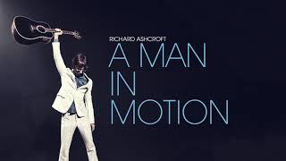 Richard Ashcroft - A Man In Motion (Official Audio)