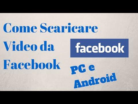 Come Scaricare Video da Facebook sia su PC che Android