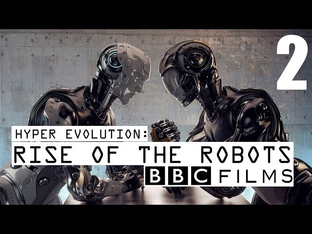 BBC Documentary - Hyper Evolution : Rise Of The Robots (Part 2)