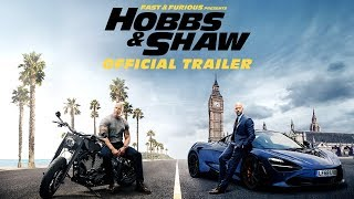 Fast Furious Presents Hobbs Shaw Official Trailer HD
