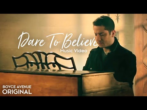 Boyce Avenue - Dare To Believe (Original Music Video) on Spotify  & Apple