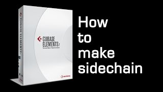 Sidechain in Cubase 7 ELEMENTS - Midi learn method.