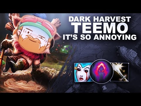 DARK HARVEST TEEMO IS SO ANNOYING! | League of Legends