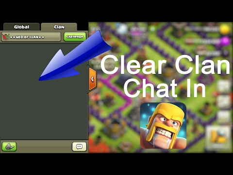 How To Clear Clan Chat In Clash Of Clans