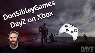 DayZ   Xbox   OK, I will Stream