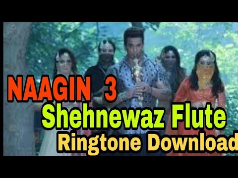 Naagin 3 Sehnewaz Flute Ringtone Download|| Download Naagin 3 Background Sehnewaz Been Music