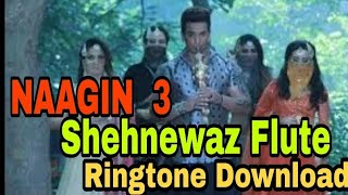 Naagin 3 Sehnewaz Flute Ringtone Download|| Download Naagin 3 Background Sehnewaz Been Music