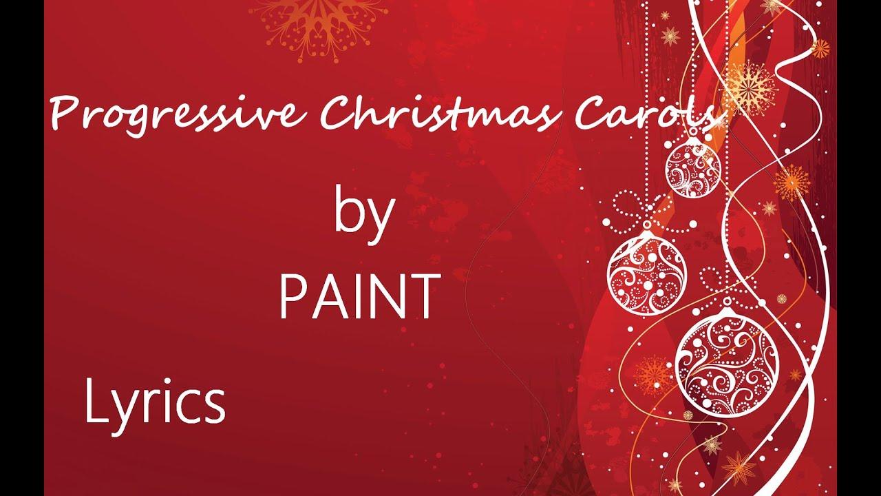Progressive Christmas Carols by PAINT lyrics - YouTube