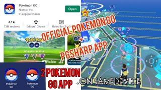 Install Official Pokemon Go App with PGSharp In One Phone ( Play 2 Pokemon Go )
