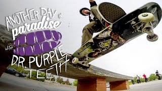 GoPro Skate: Another Day in Paradise with Dr. Purpleteeth - Vol. 4