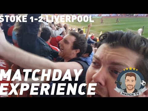 STOKE 1-2 LIVERPOOL | MATCHDAY EXPERIENCE!
