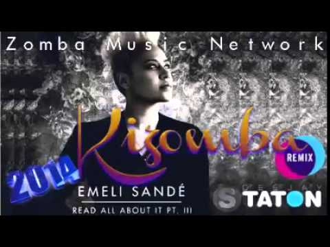 Emilie Sandé: Read All About It Remix Kizomba (Dj Staton, ZMN 2014)