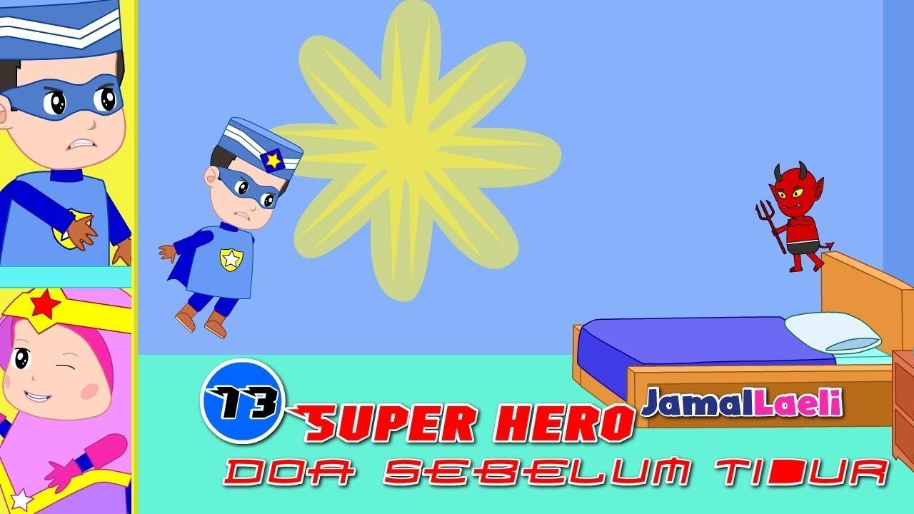 Super Hero Seri 13-Doa Sebelum Tidur-Anak Islam-Bersama Jamal Laeli