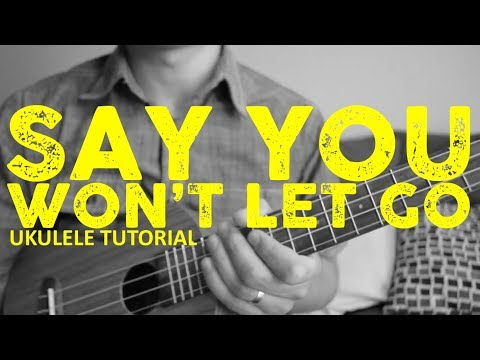 Say You Won't Let Go - James Arthur - EASY Ukulele Tutorial - Chords - How To Play