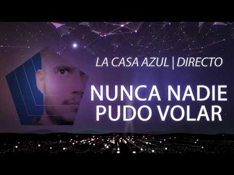 La Casa Azul - Nunca nadie pudo volar | Directo Arenal Sound 2018