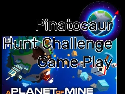 This Planet of Mine Gameplay on Android (Tuesday Quest) -  Pinatosaur Hunt Challenge - C Rating  