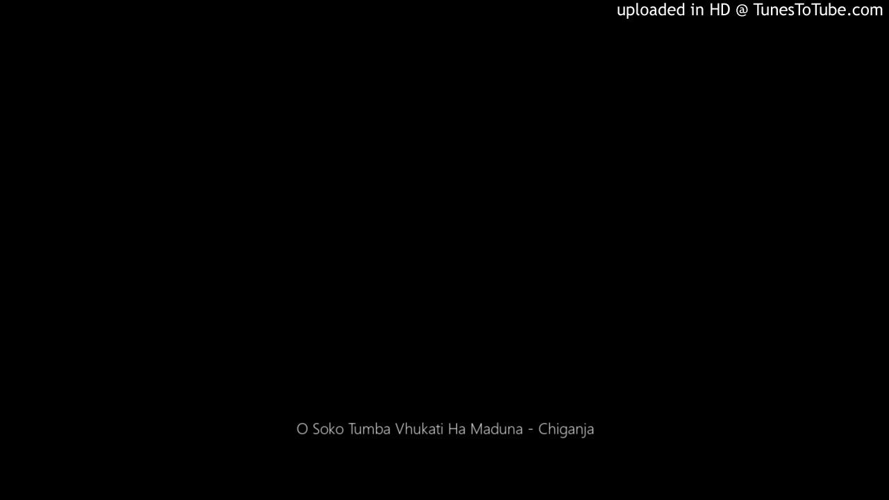 Download O Soko Tumba Vhukati Ha Maduna - Chiganja