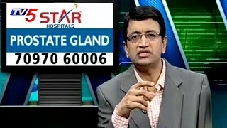 What Is Prostate Gland And Its Problems | Star Hospitals | Health File | TV5 News