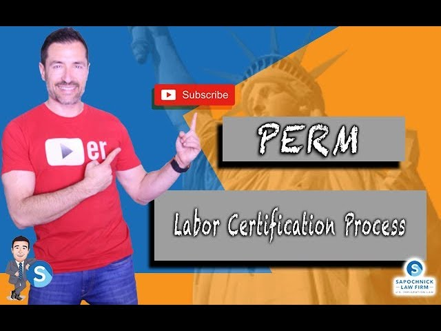 Breaking Down The Perm Labor Certification Process Immigration
