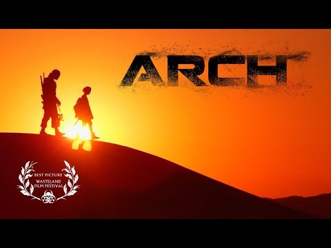 ARCH (2017) - Post Apocalyptic Short Film - (4K)