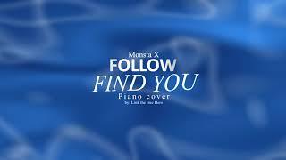 Monsta x Follow - Find you Piano cover