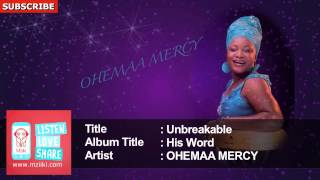 Unbreakable | Ohemaa Mercy | Official Audio Track