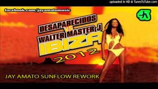 Desaparecidos vs. WMJ - Ibiza 2012 (Jay Amato SunFlow Rework)