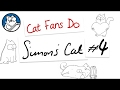 Cat Fans Do: Simon's Cat #4