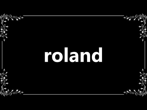 Roland - Meaning and How To Pronounce