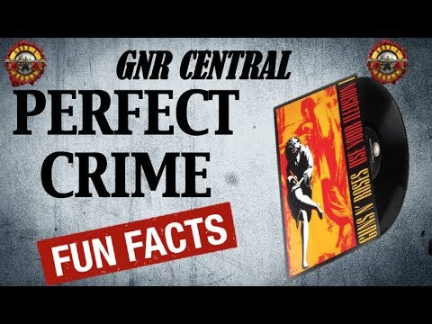 Guns N' Roses: Perfect Crime Song Facts and Meaning! Use Your Illusion 1!