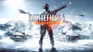 Battlefield 4 Final Stand Extended Theme