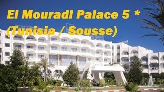 Overview hotel:  El Mouradi Palace 5 * (Tunisia / Sousse)