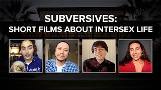Subversives: Short Films about Intersex Life