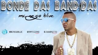 Baixar MC NEGO BLUE - BONDE DAS BANDIDAS ( OFICIAL ) [Lançamento 2012/2013]