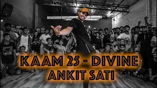 Ankit Sati I Kaam 25 Dance video  - DIVINE I Big Dance - PDSP 10