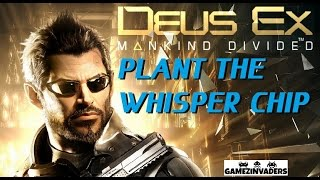 "Deus Ex: Mankind Divided! ""Plant The Whisper Chip"""