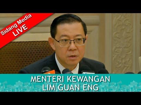 Sidang Media Khas Bersama Menteri Kewangan : LIM GUAN ENG | Selasa 22 Mei 2018