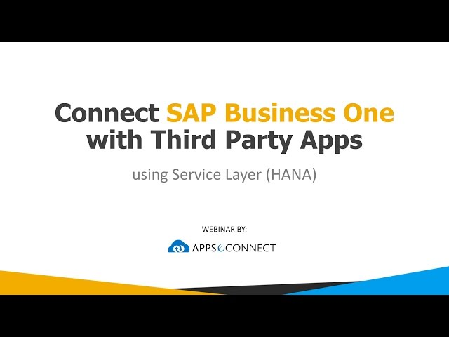 Webinar: Connect SAP Business One with third party apps using Service Layer (HANA)