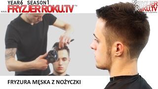 Fryzura męska z nożyczki. FryzjerRoku.tv