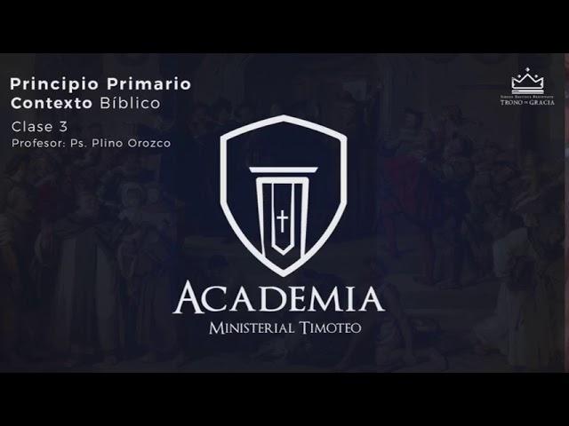 Principio Primario / Contexto bíblico / Ps. Plinio Orozco / Clase 3