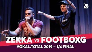 ZEKKA vs FOOTBOXG | Vokal Total Beatbox Battle 2019 | 1/4 Final