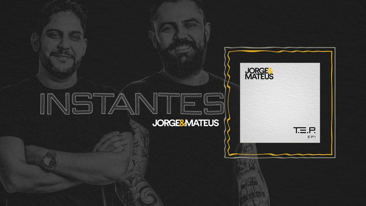 Jorge & Mateus — Instantes — T.E.P (Áudio Oficial)