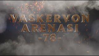 Vaskervon Arenası #78