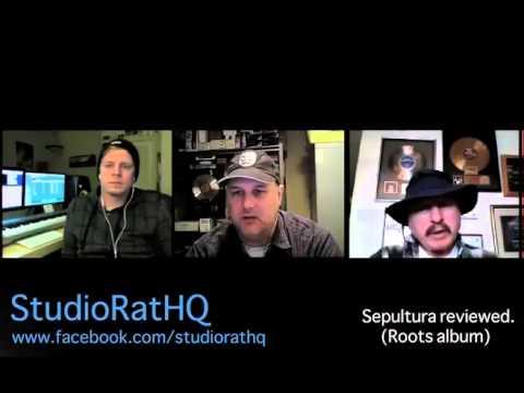 "Sepultura ""Roots Bloody Roots"" Behind the scenes.  A Studio Rat HQ podcast #4."
