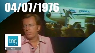 20h Antenne 2 du 04 juillet 1976 - détournement d'un vol Air France | Archive INA