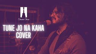 Tune Jo Na Kaha - Cover | Harshit Arora | New York | Bollywood Cover Song | Heartbreak Song