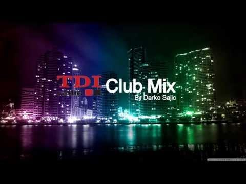 TDI Radio MIX (Club Mix) - TDI GROUP (Mix by DJ Darko Sajic)